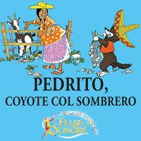 Pedrito, coyote col sombrero - VITTORIO PALTRINIERI (musiche), SILVERIO PISU (testi)