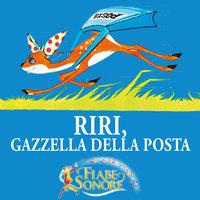 Rirì, gazzella della posta - VITTORIO PALTRINIERI (musiche), SILVERIO PISU (testi)