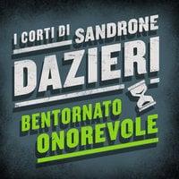 Bentornato onorevole - Sandrone Dazieri