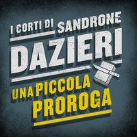 Una piccola proroga - Sandrone Dazieri