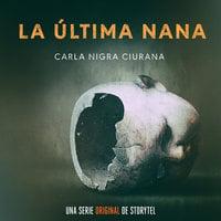 La última nana - T1E01 - Carla Nigra Ciurana