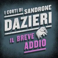 Il breve addio - Sandrone Dazieri