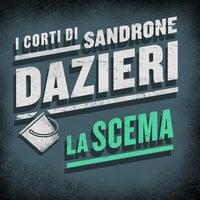 La scema - Sandrone Dazieri