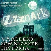 Trehundsnatten – Världens sömnigaste historia – Del 1 - Andreas Palmaer