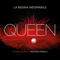 Queen. La regina indomabile - Meghan March