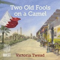 Two Old Fools on a Camel - Victoria Twead