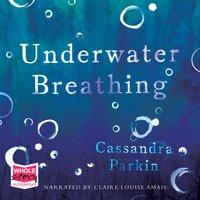 Underwater Breathing - Cassandra Parkin