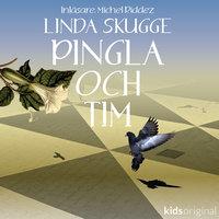 Pingla och Tim del 1 - Linda Skugge