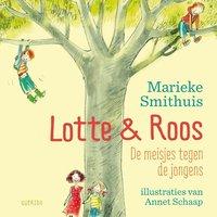 Lotte & Roos. De meisjes tegen de jongens - Marieke Smithuis