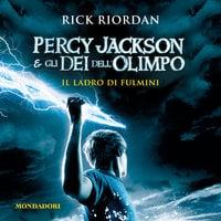 Percy Jackson e gli Dei dell'Olimpo - 1. Il Ladro di Fulmini - Rick Riordan