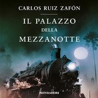Il palazzo della mezzanotte (Libro 2) - Carlos Ruiz Zafon