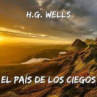 El país de los ciegos - H.G. Wells
