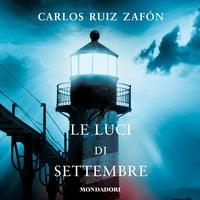 Le luci di settembre (Libro 3) - Carlos Ruiz Zafon
