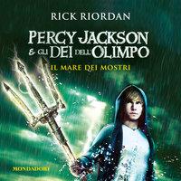 Percy Jackson e gli Dei dell'Olimpo - 2. Il mare dei mostri - Rick Riordan
