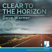 Clear to the Horizon - Dave Warner