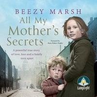 All My Mother's Secrets - Beezy Marsh