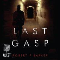 Last Gasp - Robert F. Barker