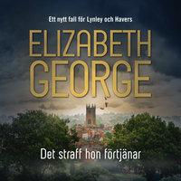 Det straff hon förtjänar - Elizabeth George