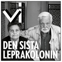 Den sista leprakolonin - Lars Westman, Tidningen Vi