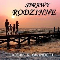 Jak przywrócić rodzinie dopływ świeżego powietrza - cz.2 - Charles R. Swindoll