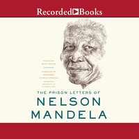 The Prison Letters of Nelson Mandela - Nelson Mandela