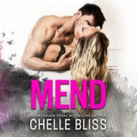Mend - Chelle Bliss