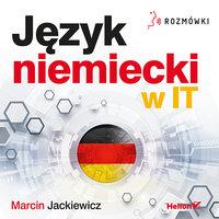 Język niemiecki w IT. Rozmówki - Marcin Jackiewicz