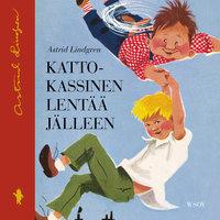 Katto-Kassinen lentää jälleen - Astrid Lindgren