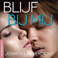 Blijf bij mij - Jennifer L. Armentrout