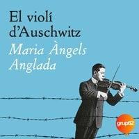 El violí d'Auschwitz - Maria Àngels Anglada Abadal