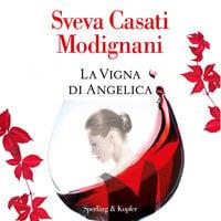 La vigna di Angelica - Sveva Casati Modignani