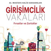 Girişimcilik Vakaları - Mustafa Karaaslan, Mustafa Halid Karaarslan