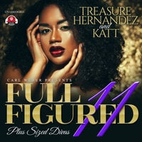 Full Figured 11 - Treasure Hernandez, Katt