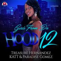 Girls from da Hood 12 - Treasure Hernandez, Katt, Paradise Gomez