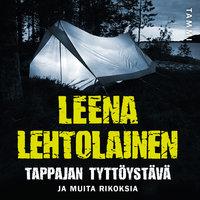 Tappajan tyttöystävä - Leena Lehtolainen