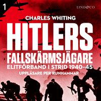 Hitlers fallskärmsjägare - Del 1 - Charles Whiting