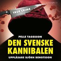 Den svenske kannibalen - Pelle Tagesson