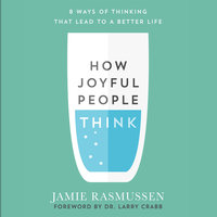 How Joyful People Think - Jamie Rasmussen