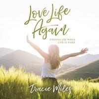 Love Life Again - Tracie Miles