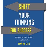 Shift Your Thinking For Success - Dean Del Sesto