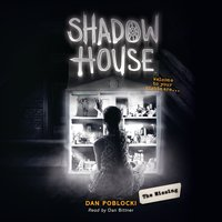 Shadow House #4: The Missing - Dan Poblocki