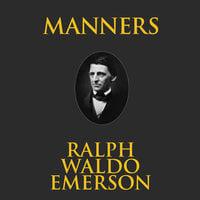 Manners - Ralph Waldo Emerson