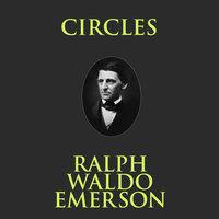 Circles - Ralph Waldo Emerson