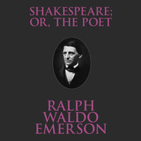 Shakespeare; Or, the Poet - Ralph Waldo Emerson