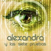 Alexandra y las siete pruebas - María Dolores González Lorenzo