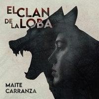 El clan de la loba - Maite Carranza Gil-Dolz i Castelar