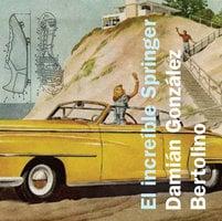 El increíble Springer - Damián González Bertolino