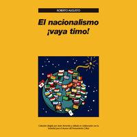 El nacionalismo ¡vaya timo! - Roberto Augusto