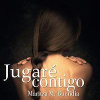 Jugaré contigo - Maritza M. Buendía