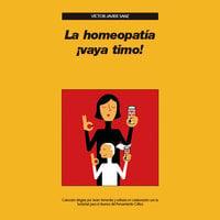 La homeopatía ¡vaya timo! - Víctor-Javier Sanz
